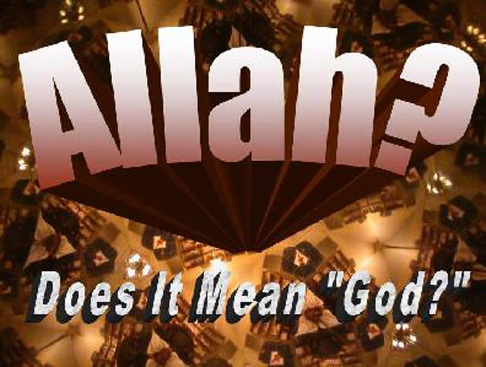 Allah, the God of all or for Muslims only