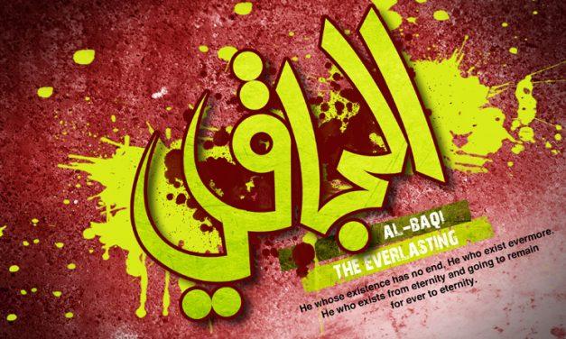 The 99 Divine attributes of Allah:Part 34 – Attribute 96 – Al-Baqi