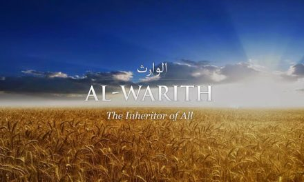 The 99 Divine attributes of Allah – Part 35 – Attribute 97