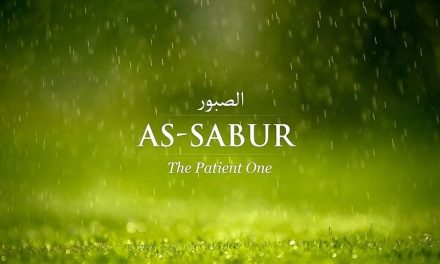 As-Sabur The Timeless, The Most Patient, The Patiently Enduring (He Who Times Everything Perfectly)