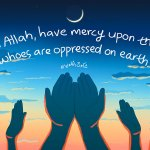 Remember the oppressed in your supplication this Ramadan